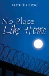 Keith Hellwig Releases NO PLACE LIKE HOME