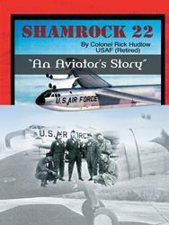 Retired USAF Colonel Rick Hudlow Releases SHAMROCK 22