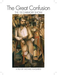 """217 Films' New Documentary """"The Great Confusion: The 1913 Armory Show"""" Now Available"""