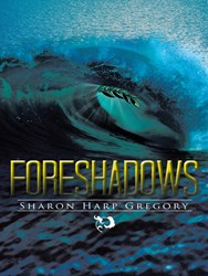 'Foreshadows' by Sharon Harp Gregory is Released