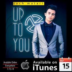 Zach Matari Releases Newest Single 'Up To You' on iTunes