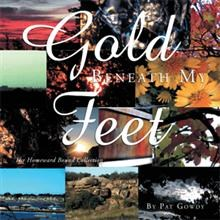 Pat Gowdy's New Poetry Book, GOLD BENEATH MY FEET, Explores Death and Beyond