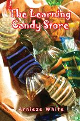 "Arnieze White Releases Debut Book, ""The Learning Candy Store"""
