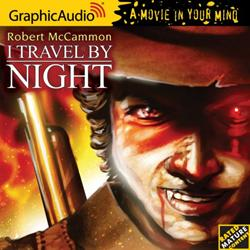 Graphicaudio Releases Robert Mccammon's I TRAVEL BY NIGHT