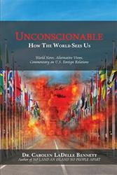 UNCONSCIONABLE  by Dr. Carolyn LaDelle Bennett is Released