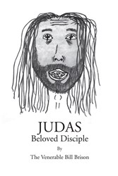 JUDAS BELOVED DISCIPLE by Bill Brison is Released