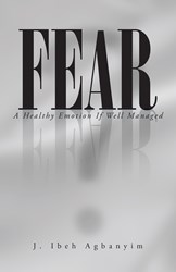 FEAR by J. Ibeh Agbanyim is Released