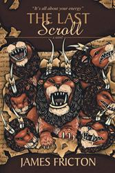 Dr. James Fricton Releases New Book, THE LAST SCROLL
