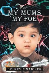 Kevin Naicker Releases MY MUMS MY FOE