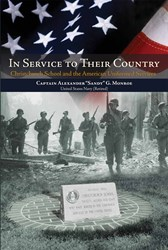 IN SERVICE TO THEIR COUNTRY, CHRISTCHURCH SCHOOL AND THE AMERICAN UNIFORMED SERVICES is Available Now
