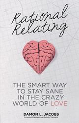 RATIONAL RELATING by Damon L. Jacobs is Now Available