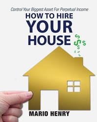 Mario Henry Launches Debut Book, HOW TO HIRE YOUR HOUSE