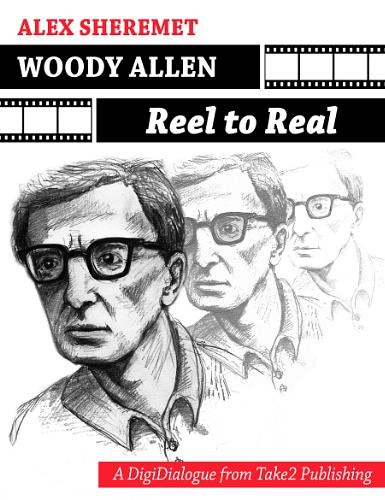 "Take2 Publishing Launches First DigiDialogue with Alex Sheremet's ""Woody Allen: Reel to Real"""