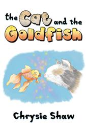 THE CAT AND THE GOLDFISH by Chrysie Shaw is Released
