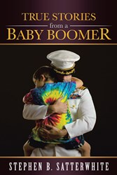 Stephen Satterwhite Shares Insights from a Baby Boomer in New Book
