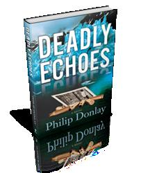 Philip Donlay, Author of the Donovan Nash Series, Releases DEADLY ECHOES