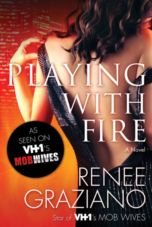 Renee Graziano of VH1's 'Mob Wives' to Release New Thriller, PLAYING WITH FIRE, 4/8