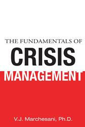V. J. Marchesani Ph.D Releases THE FUNDAMENTALS OF CRISIS MANAGEMENT