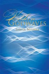 Sabita Mishra Releases 'Within Godwaves'