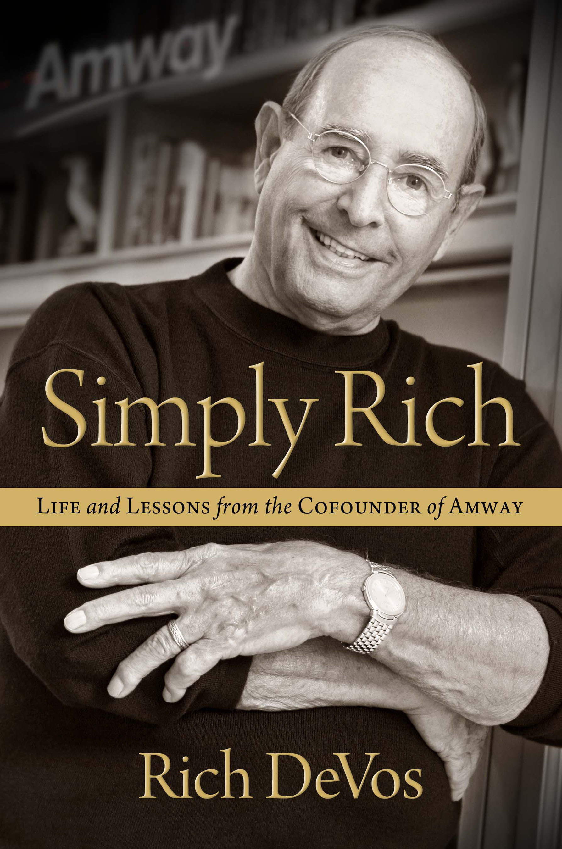 'Simply Rich: Life and Lessons from the Cofounder of Amway' is Released