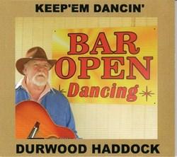 Durwood Haddock Releases New CD 'Keep'em Dancin'