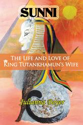 Julianna Boyer Releases SUNNI: THE LIFE AND LOVE OF KING TUTANKHAMUN'S WIFE