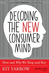 Psychologist Dr. Kit Yarrow Releases 'Decoding the New Consumer Mind'