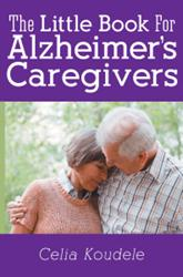 New Book by Celia Koudele Shares Hands-on Ideas for Alzheimer's Caregivers