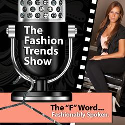 Fashion Trends Show Podcast Announced Latest Episode