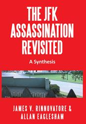 The JFK Assassination Revisited by James Rinnovatore is Released