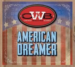 Chris Weaver Band Releases New Single 'American Dreamer'