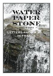 Water Paper Stone: Letters from a Mill in France is Released
