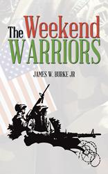 Author James W. Burke Examines the Impact of War on Mankind in New Military Fiction,
