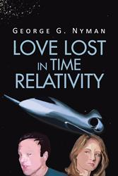George Nyman Releases LOVE LOST IN TIME RELATIVITY