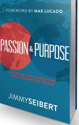 PASSION & PURPOSE: Believing the Church Can Still Change the World by Jimmy Seibert Set for Release, 4/7