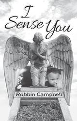 Robbin Campbell Releases I SENSE YOU