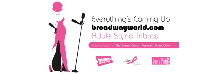 First Look At Official Poster For EVERYTHING'S COMING UP BROADWAYWORLD.COM: A JULE STYNE TRIBUTE!