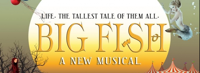 Jeff Skowron, Andrew Huber, Rebecca Johnson and More to Star in West Coast Premiere of BIG FISH; Full Cast Announced!