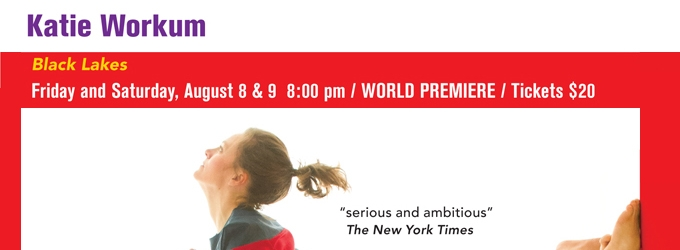 Mount Tremper Arts Presents Katie Workum's BLACK LAKES, 8/8-9