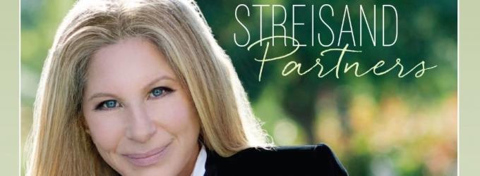 'Way We Were', 'Love Me Tender' & More Set for Barbra Streisand's 'Partners' Album; Full Duets Track List Revealed!
