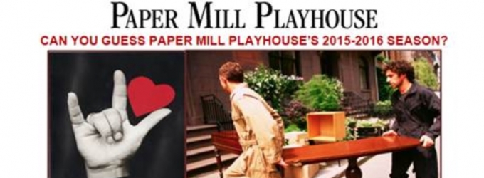 It's Back! Paper Mill Playhouse Reveals 2015-16 Season Contest with Teaser Image!