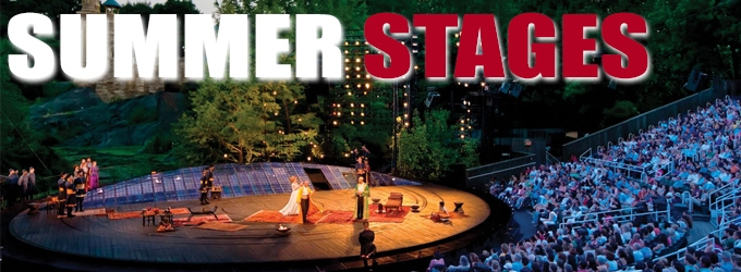 BroadwayWorld Special Coverage: SUMMER STAGES - Our Picks for Summer's Best Around the World!
