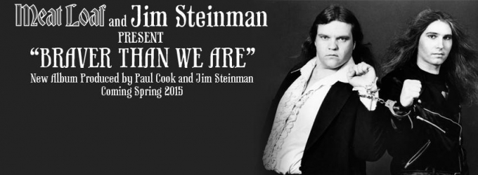Meat Loaf & Jim Steinman BAT OUT OF HELL Follow-Up Album Announced, BRAVER THAN WE ARE