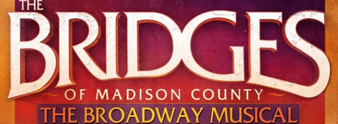 Photo Flash: New Poster Unveiled for THE BRIDGES OF MADISON COUNTY Tour