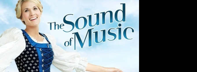 THE SOUND OF MUSIC Starring Carrie Underwood CD & DVD Available For Pre-Order, Out 12/3 & 12/17