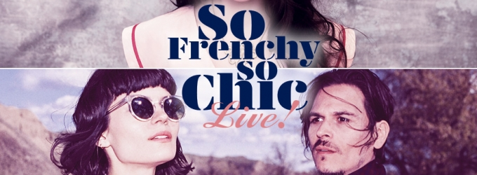 BWW Reviews: SO FRENCHY, SO CHIC, LIVE! Was a Night of Parisian Electronic Indie Pop