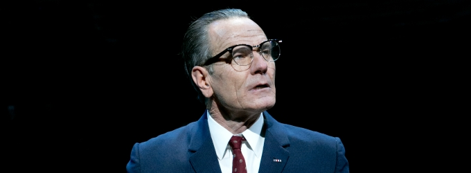 Back as LBJ! Bryan Cranston to Reprise Award-Winning Role in ALL THE WAY Adaptation for HBO Films