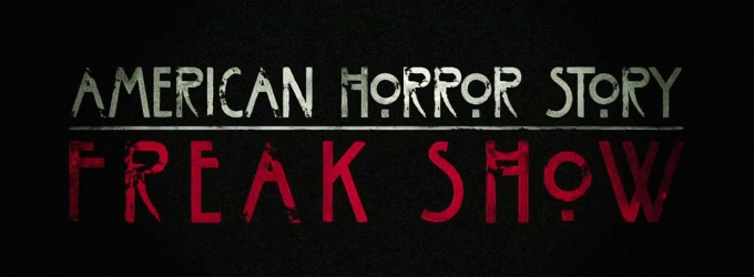 VIDEO: FX Sets First AMERICAN HORROR STORY: FREAK SHOW Premiere Date, Debuts First Teaser