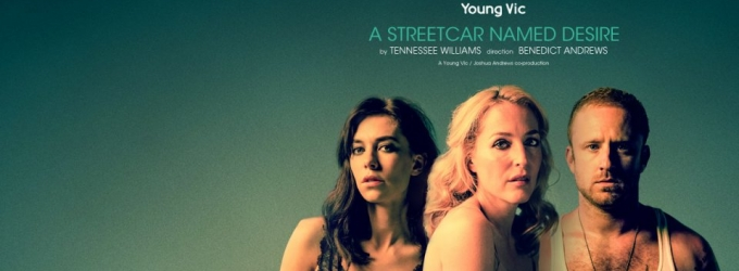 A STREETCAR NAMED DESIRE, Starring Gillian Anderson & Ben Foster to Be Broadcast Live in Cinemas