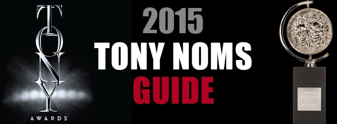 2015 Tony Awards - Guide to Tuesday's Nominations! Watch LIVE on BroadwayWorld.com!